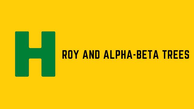 HackerRank Roy and alpha-beta trees problem solution