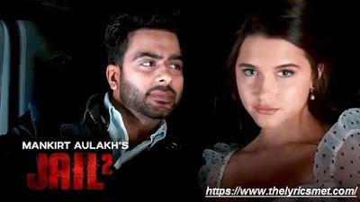 Jail 2 song Lyrics | Mankirt Aulakh | Latest Punjabi Song 2020 | Saga Music