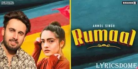 Rumaal Lyrics - Anmol Singh