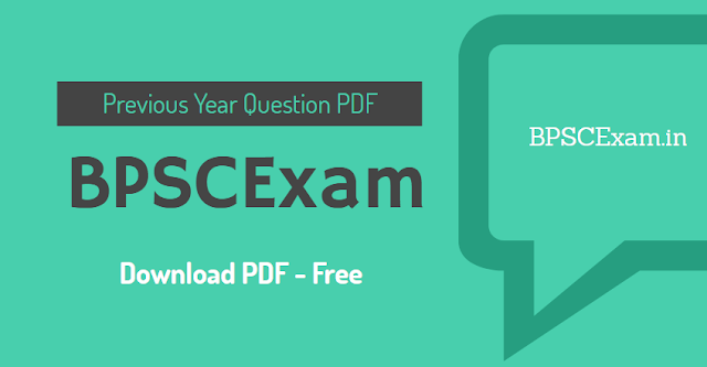 BPSC (Bihar Public Service Commision) Previous Year Question Paper PDF Download