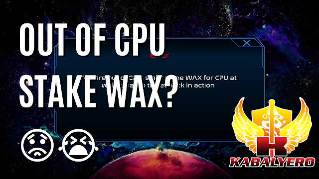 Alien Worlds, Out of CPU? Stake WAX?