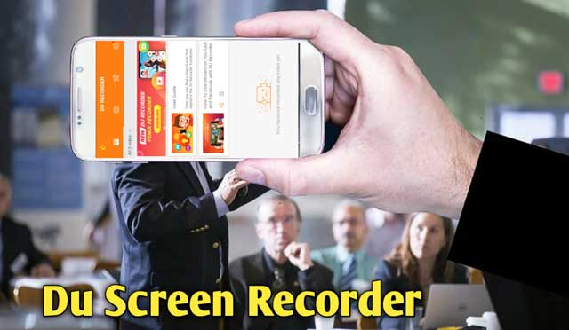 Best Android Screen Recorder Du Recorder