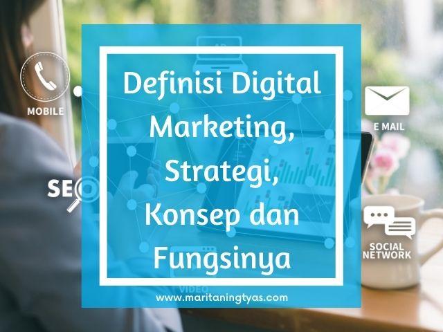 definisi digital marketing, strategi, konsep dan fungsinya