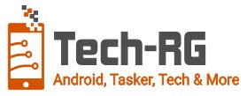 TECH-RG :: Android, Tech, Tasker & More