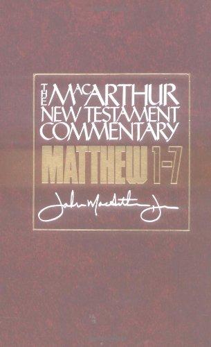 The MacArthur New Testament Commentary Matthew 1-7