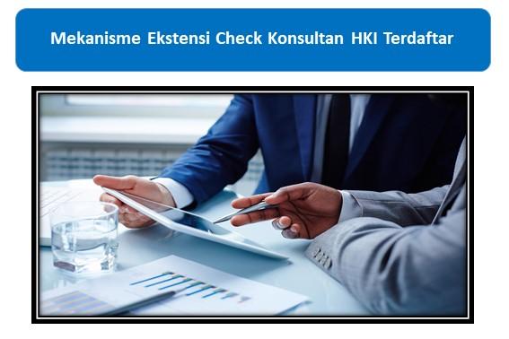 Mekanisme Ekstensi Check Konsultan HKI Terdaftar