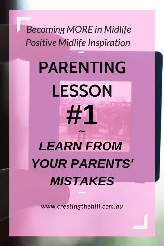 Learn From Your Parents' Mistakes - you don't have to repeat into the next generation the problem from the previous one.  #parentingmistakes #parenting