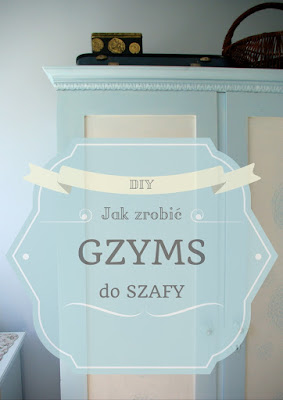 https://riona1.blogspot.com/2016/10/diy-jak-zrobic-gzyms-do-szafy.html