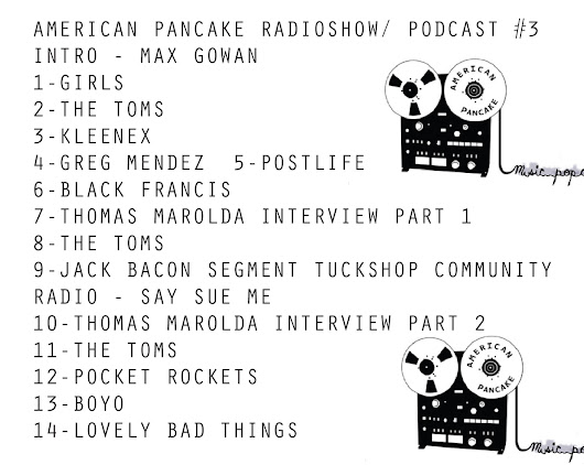 "American Pancake Radioshow / Podcast #3 - Featuring an Interview with Thomas Marolda of ""The Toms"", Jack Bacon from Tuckshop and Cool Music"