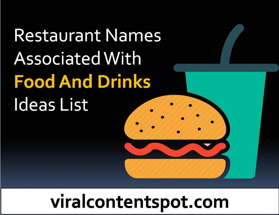 Restaurant Names associated with food and drinks ideas list