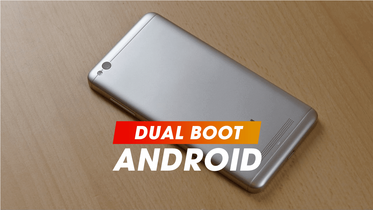 How to Dual Boot across Android smartphones