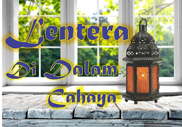 LENTERA DALAM CAHAYA