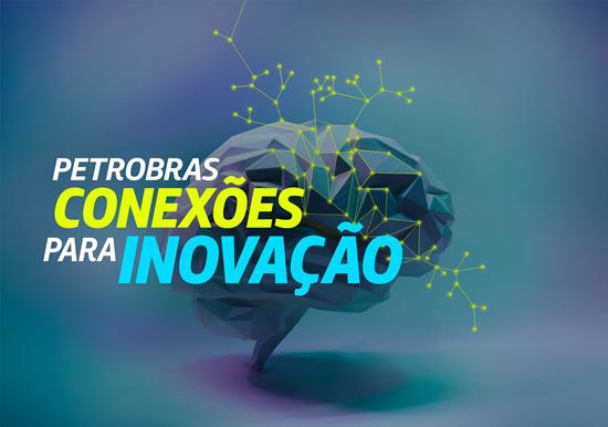 Programa Petrobras Conexões para Inovação lança edital de R$ 22 milhões