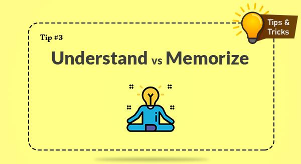 Understand vs Memorize
