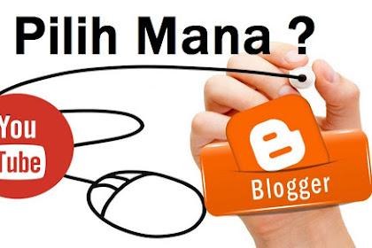 Jadi Youtuber Atau Jadi Blogger ?