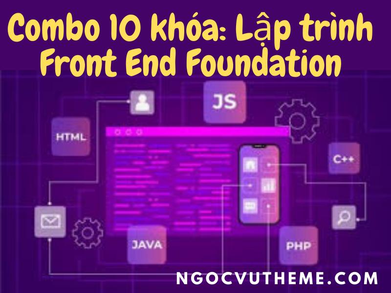 Share full Combo 10 khóa: Lập trình Front End Foundation trên cyberlearn.vn