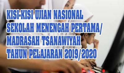 Kisi-kisi Ujian Nasional Sekolah Menengah Pertama/Madrasah Tsanawiyah Tahun Pelajaran 2019/2020