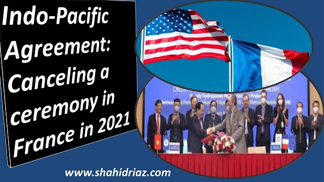 Indo-Pacific Agreement: Canceling a ceremony in France in 2021