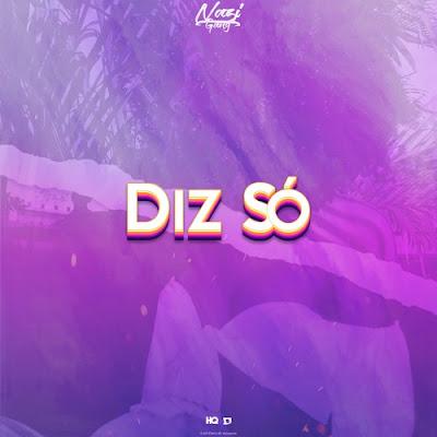 NZ Gang - Diz Só [Baixar Rnb] 2020