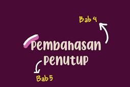 [TIPS KTI #END] BAB 4 Pembahasan dan BAB 5 Penutup