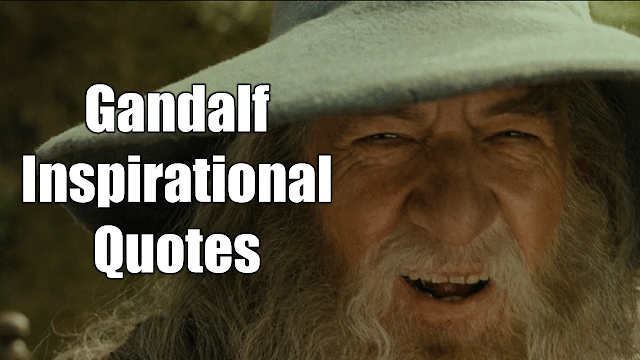 "Header image of the article: ""Gandalf Quotes For Wisdom And Inspiration"". A selection of the best quotes from, Lord of The Rings and Hobbit wizard, Gandalf."
