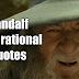 49 Gandalf Quotes For Wisdom And Inspiration