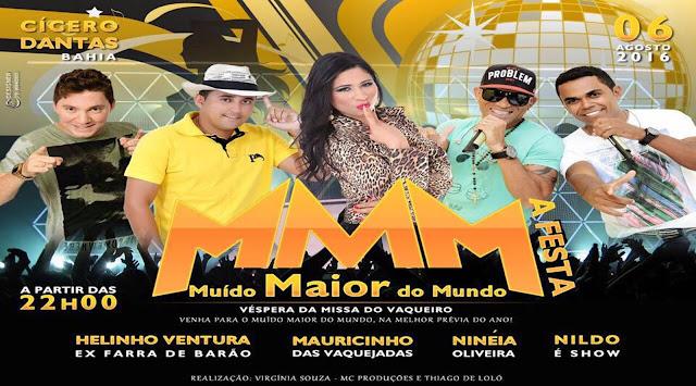 MMM A FESTA MUÍDO MAIOR DO MUNDO  06 AGOSTO 2016 CICERO DANTAS-BA