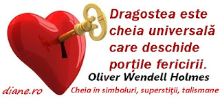 """""""Dragostea este cheia universală care deschide porţile fericirii.""""Oliver Wendell Holmes"""
