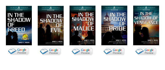 Covers of five titles from Nancy C. Weeks' SHADOW Series. Each title begins with IN THE SHADOW OF. From L to R. GREED, EVIL, MALICE, PRIDE, and VENGEANCE.  Below each cover is a Google Preview button.
