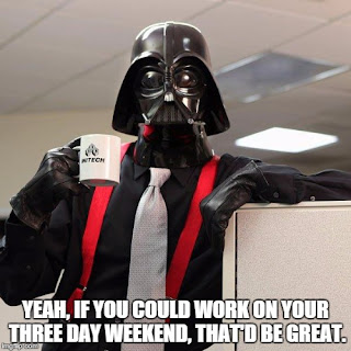 Star Wars Darth Vader is going to need me to work this weekend.