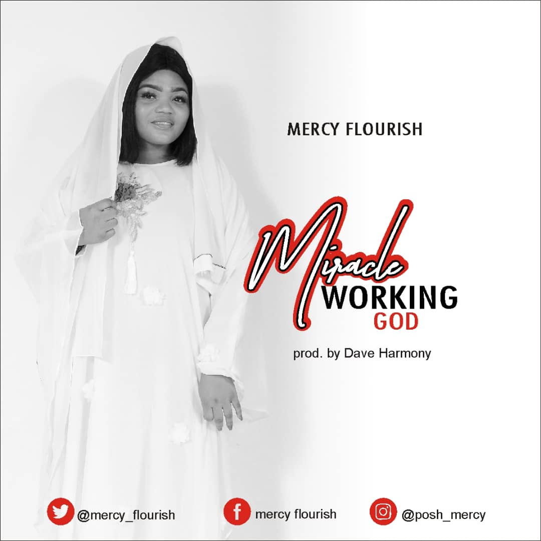 Miracle Working God - Mercy Flourish