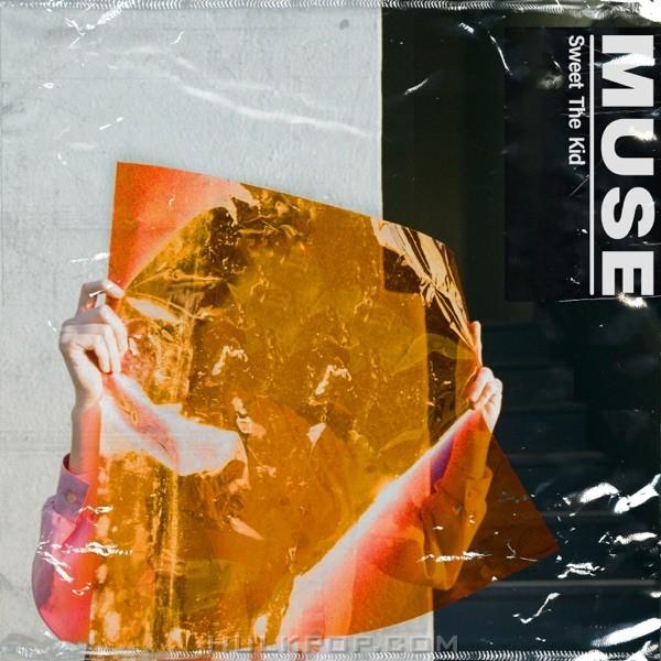 Sweet The Kid – Muse – Single