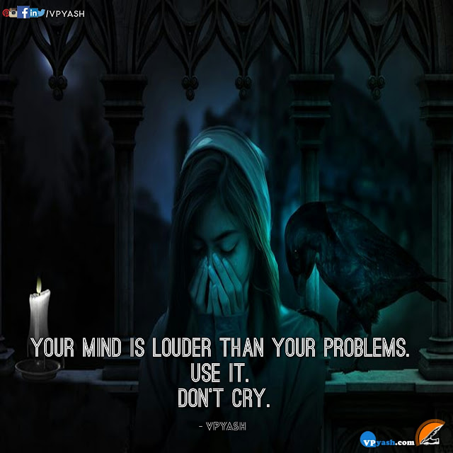 Your mind is louder than your problems
