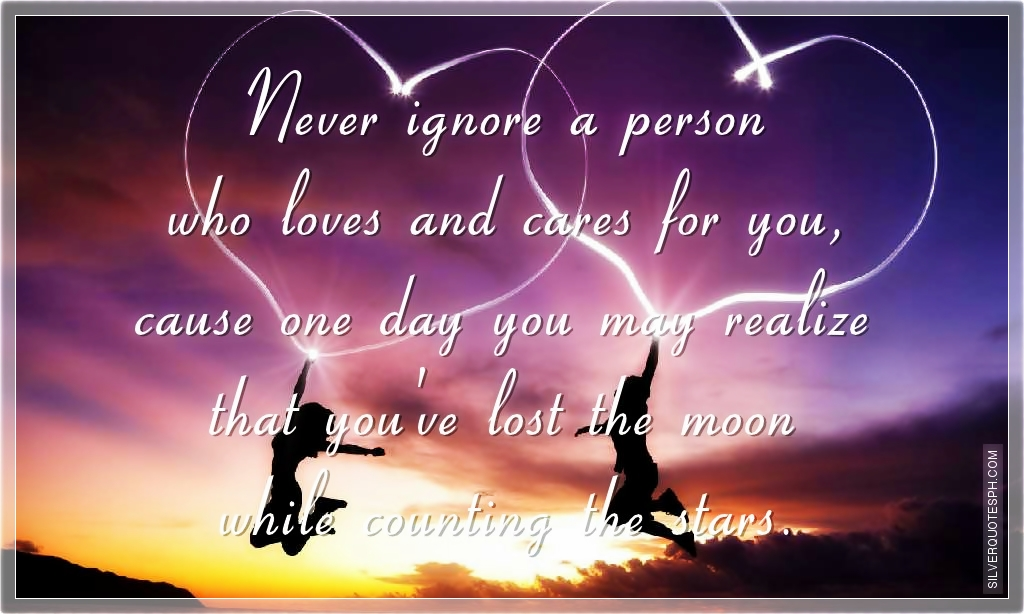 Never Ignore Someone You Love Quotes Volkswagen Car