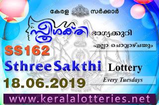 "KeralaLotteries.net, ""kerala lottery result 18.06.2019 sthree sakthi ss 162"" 18th June 2019 result, kerala lottery, kl result,  yesterday lottery results, lotteries results, keralalotteries, kerala lottery, keralalotteryresult, kerala lottery result, kerala lottery result live, kerala lottery today, kerala lottery result today, kerala lottery results today, today kerala lottery result, 18 6 2019,18.06.2019, kerala lottery result 18-6-2019, sthree sakthi lottery results, kerala lottery result today sthree sakthi, sthree sakthi lottery result, kerala lottery result sthree sakthi today, kerala lottery sthree sakthi today result, sthree sakthi kerala lottery result, sthree sakthi lottery ss 162 results 18-6-2019, sthree sakthi lottery ss 162, live sthree sakthi lottery ss-162, sthree sakthi lottery, 18/6/2019 kerala lottery today result sthree sakthi,18/06/2019 sthree sakthi lottery ss-162, today sthree sakthi lottery result, sthree sakthi lottery today result, sthree sakthi lottery results today, today kerala lottery result sthree sakthi, kerala lottery results today sthree sakthi, sthree sakthi lottery today, today lottery result sthree sakthi, sthree sakthi lottery result today, kerala lottery result live, kerala lottery bumper result, kerala lottery result yesterday, kerala lottery result today, kerala online lottery results, kerala lottery draw, kerala lottery results, kerala state lottery today, kerala lottare, kerala lottery result, lottery today, kerala lottery today draw result"