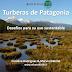Las turberas de la Patagonia: Desafíos para su uso sustentable