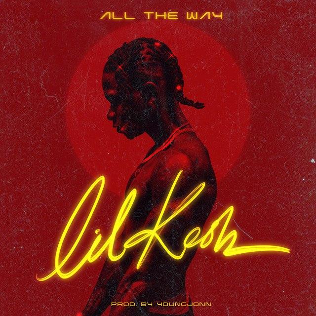 "Lil Kesh – ""All The Way Lyrics"" #Arewapublisize"