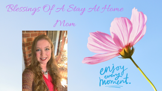 Blessings of a Stay at Home Mom