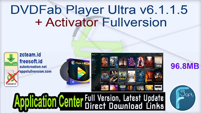 DVDFab Player Ultra v6.1.1.5 + Activator Fullversion