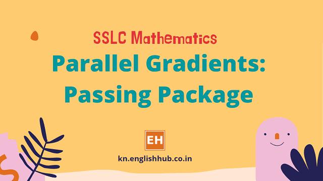 SSLC Mathematics: Parallel Gradients - Passing Package