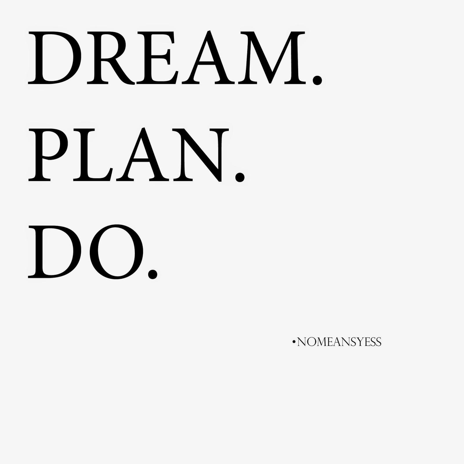 dream plan do