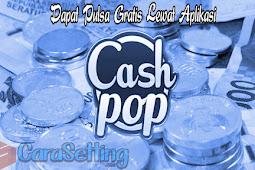 Trik Cara Nuyul dan Mendapatkan Poin Gold di CashPop
