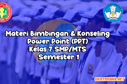 Materi Bimbingan Konseling Power Point (PPT) Kelas 7 SMP/MTS Semester 1