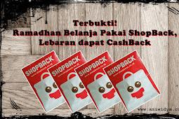 Terbukti! Ramadhan Belanja Pakai ShopBack, Lebaran dapat CashBack