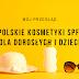 Kremy przeciwsłoneczne dla dzieci i dorosłych od polskich marek