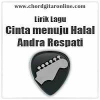 Lirik Lagu Andra Respati Cinta Menuju Halal