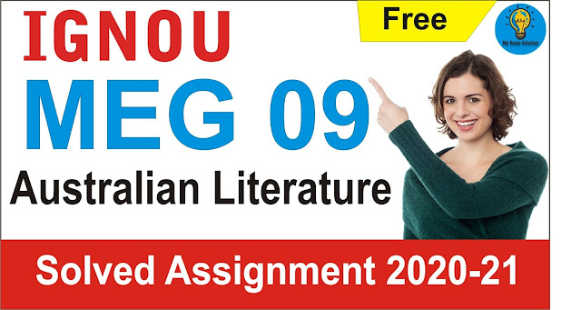 MEG 09 Australian Literature; MEG 09 Australian Literature Solved Assignment 2021 – 2021