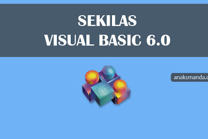 Sekilas Tentang Visual Basic 6.0