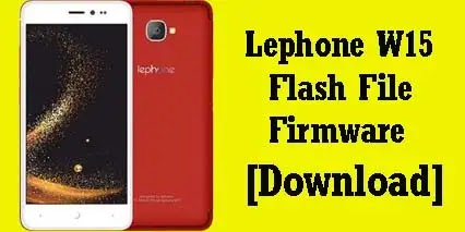 LePhone W15 Flash File Working (Stock Firmware ROM)