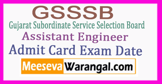 GSSSB Gujarat Subordinate Service Selection Board Additio nal Assistant Engineer Admit Card Exam Date Syllabus 2017
